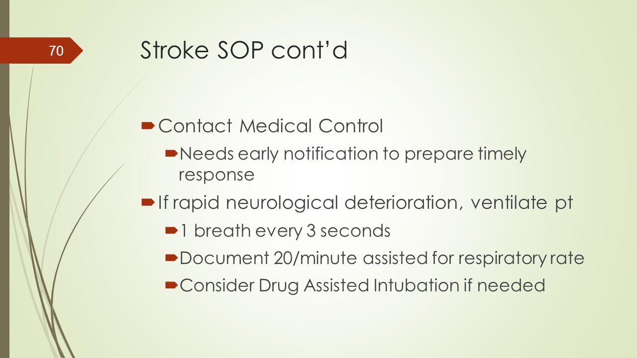 Stroke SOP cont'd Contact Medical Control