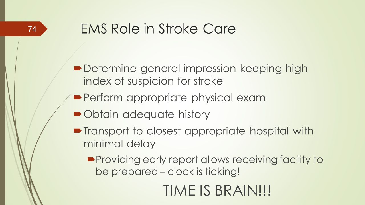 TIME IS BRAIN!!! EMS Role in Stroke Care