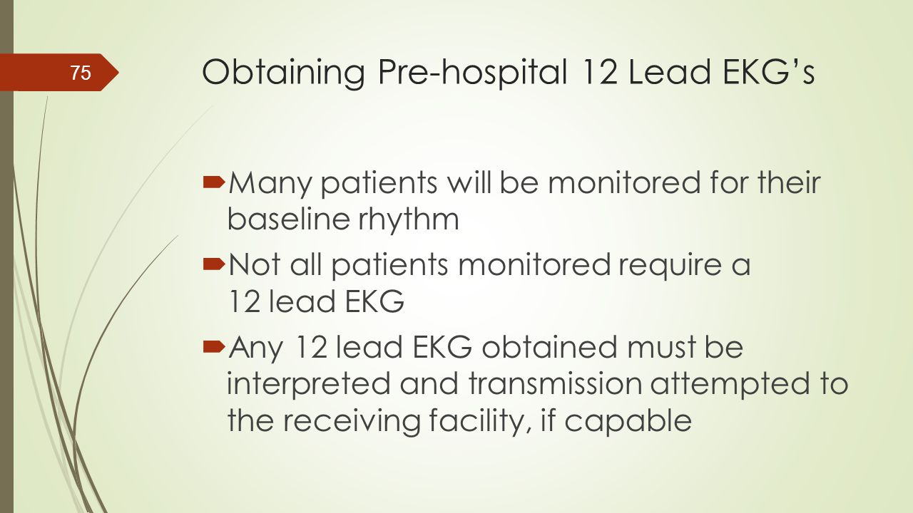 Obtaining Pre-hospital 12 Lead EKG's