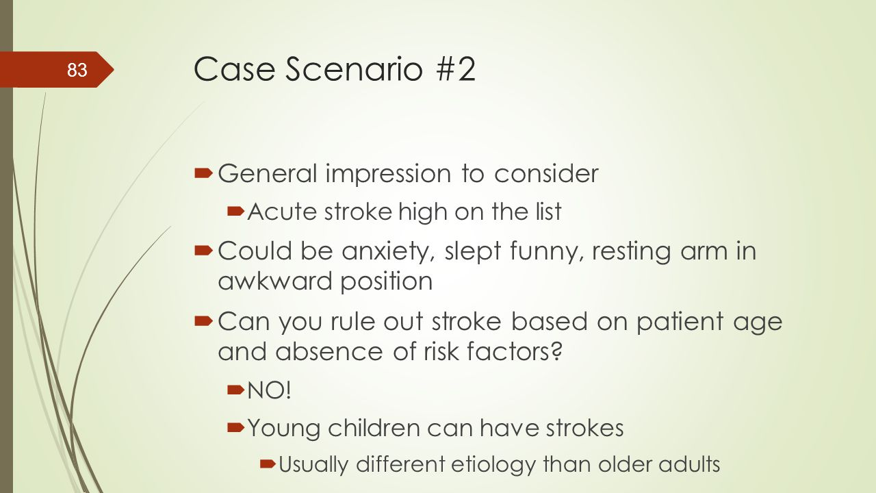 Case Scenario #2 General impression to consider