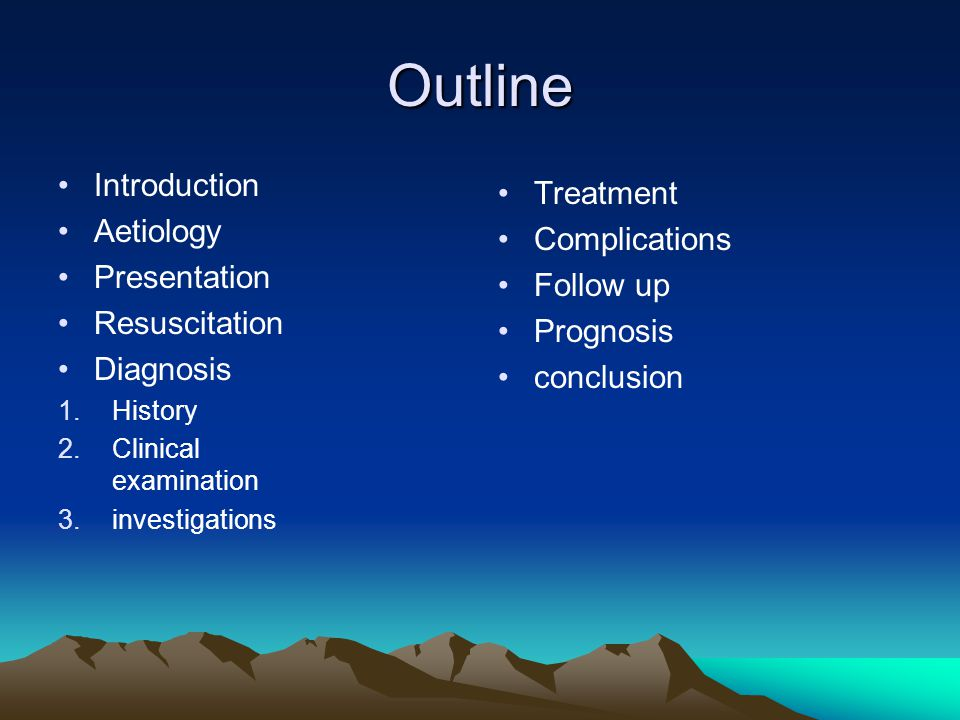 Outline Introduction Treatment Aetiology Complications Presentation