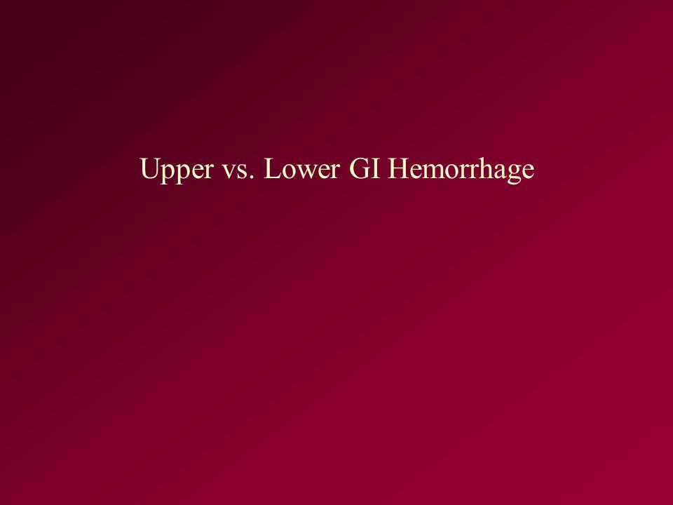 Upper vs. Lower GI Hemorrhage