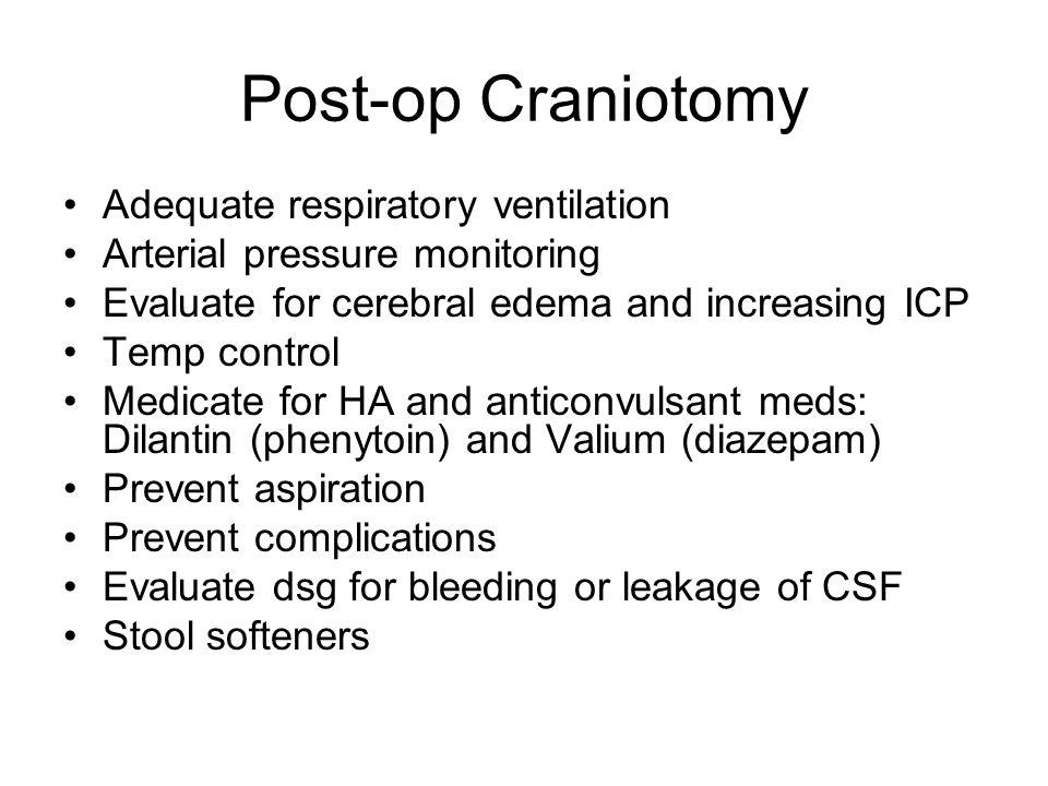 Post-op Craniotomy Adequate respiratory ventilation