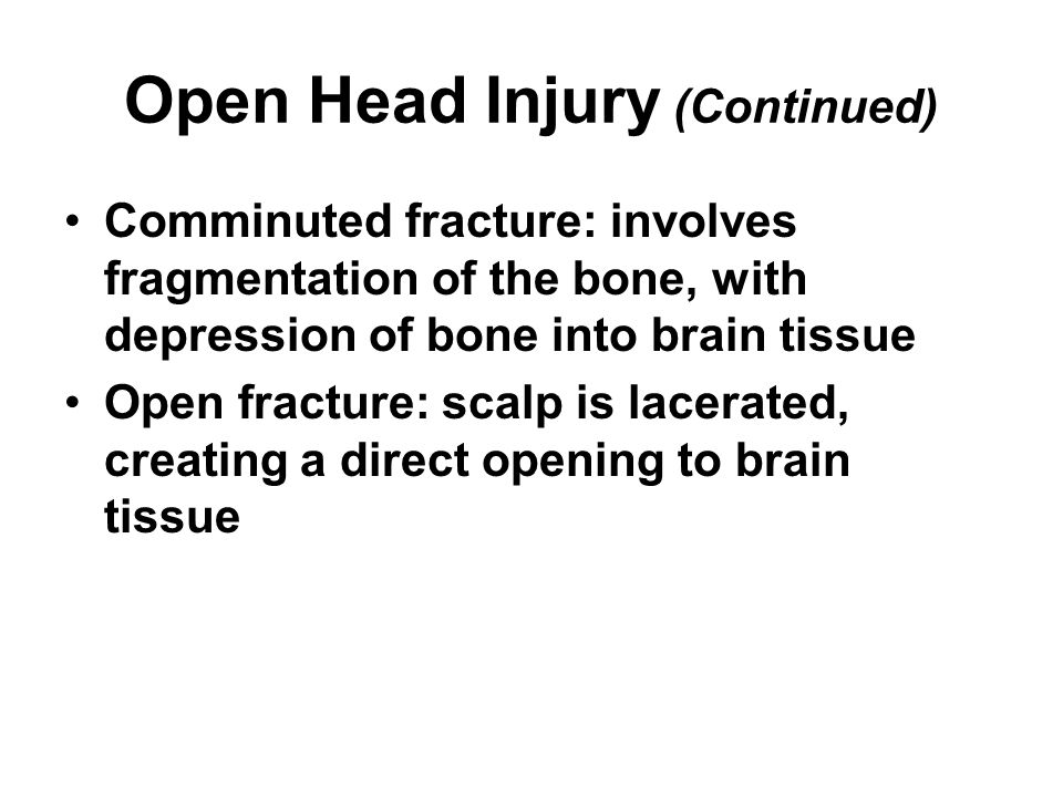 Open Head Injury (Continued)