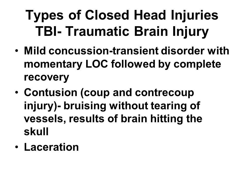 Types of Closed Head Injuries TBI- Traumatic Brain Injury