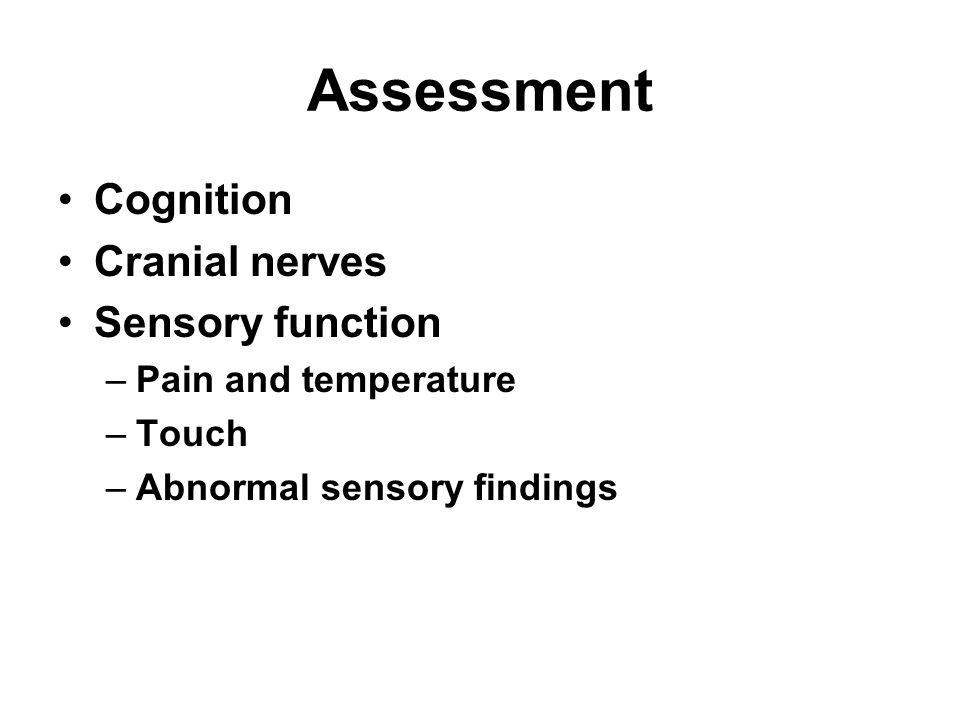Assessment Cognition Cranial nerves Sensory function