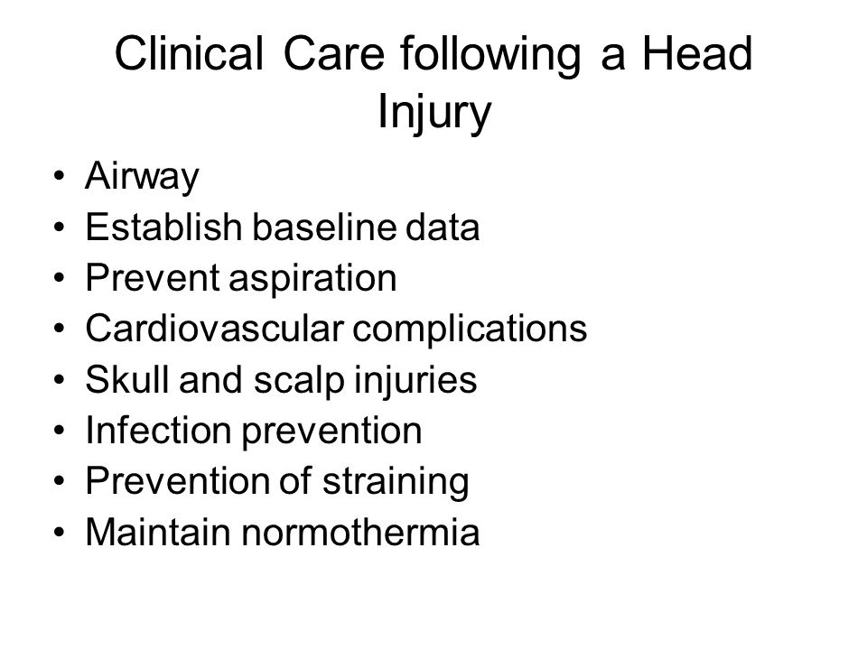 Clinical Care following a Head Injury