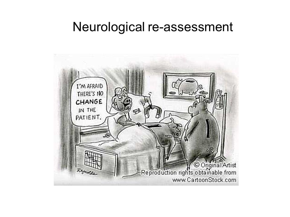 Neurological re-assessment