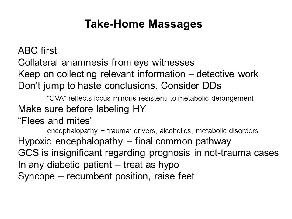Take-Home Massages ABC first Collateral anamnesis from eye witnesses