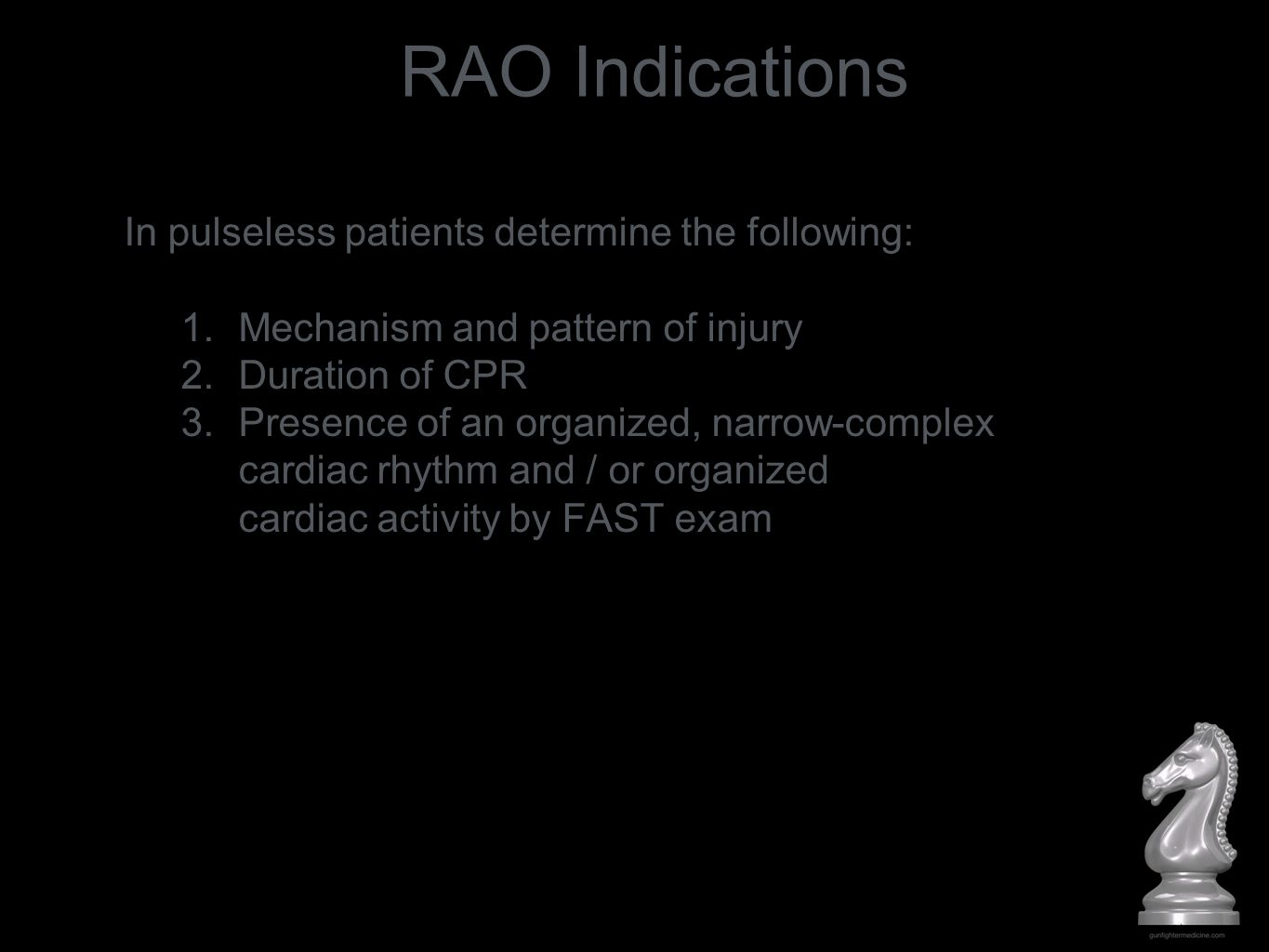 RAO Indications In pulseless patients determine the following:
