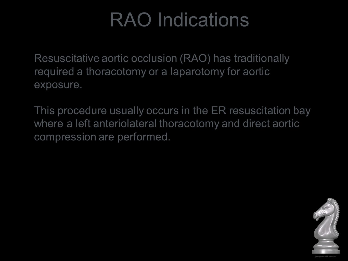 RAO Indications Resuscitative aortic occlusion (RAO) has traditionally required a thoracotomy or a laparotomy for aortic exposure.