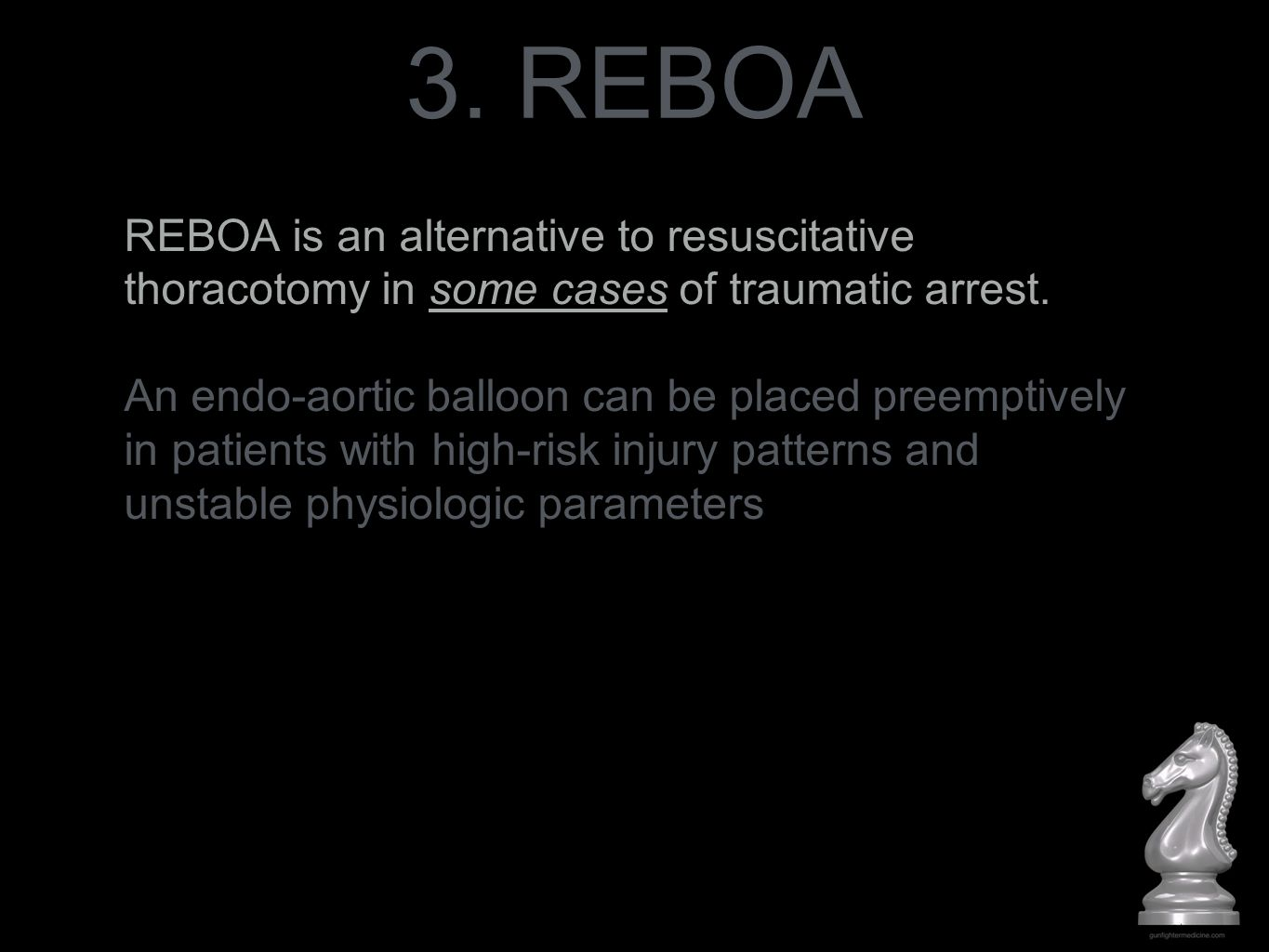 3. REBOA REBOA is an alternative to resuscitative thoracotomy in some cases of traumatic arrest.