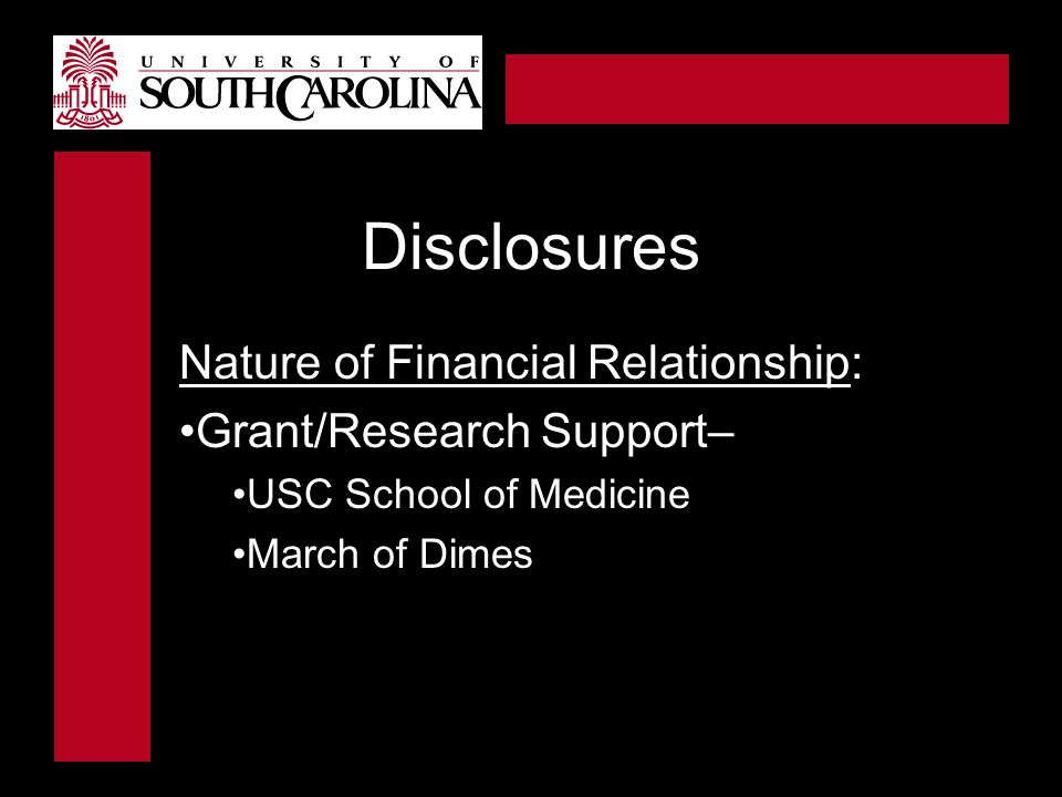 Disclosures Nature of Financial Relationship: Grant/Research Support–