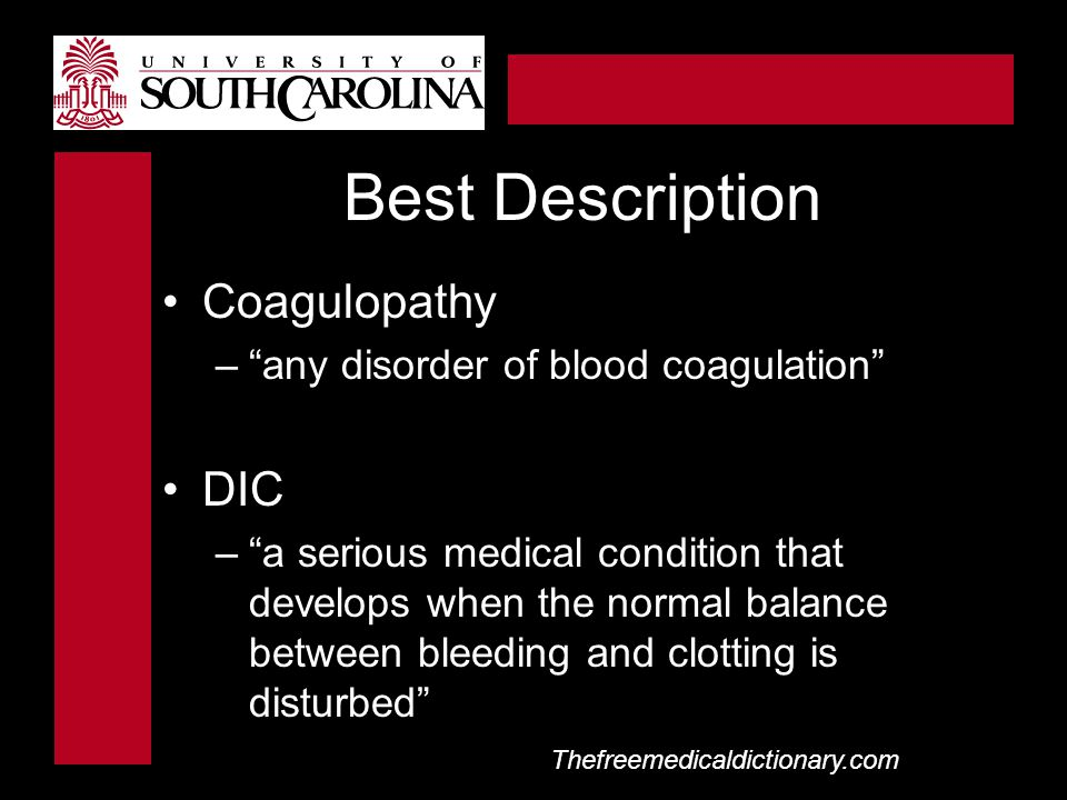 Best Description Coagulopathy DIC any disorder of blood coagulation
