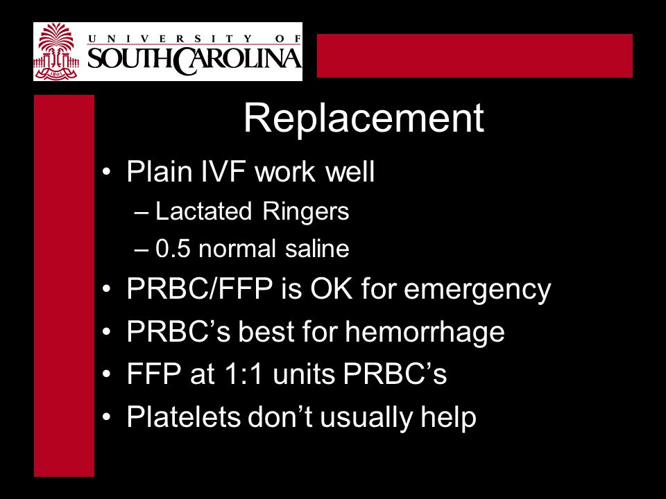 Replacement Plain IVF work well PRBC/FFP is OK for emergency