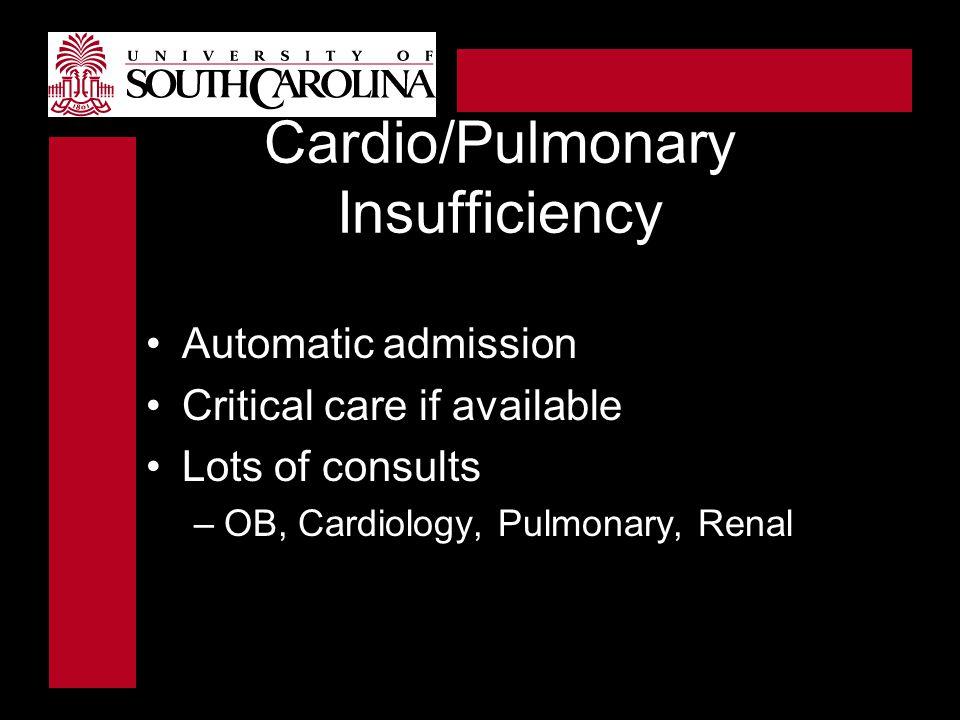 Cardio/Pulmonary Insufficiency