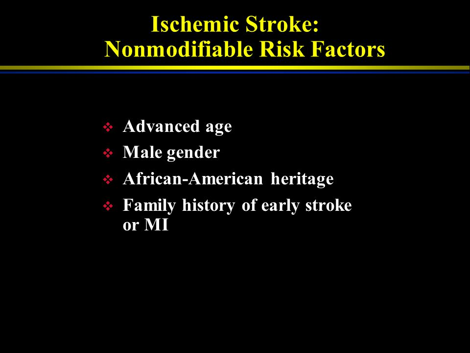 Ischemic Stroke: Nonmodifiable Risk Factors