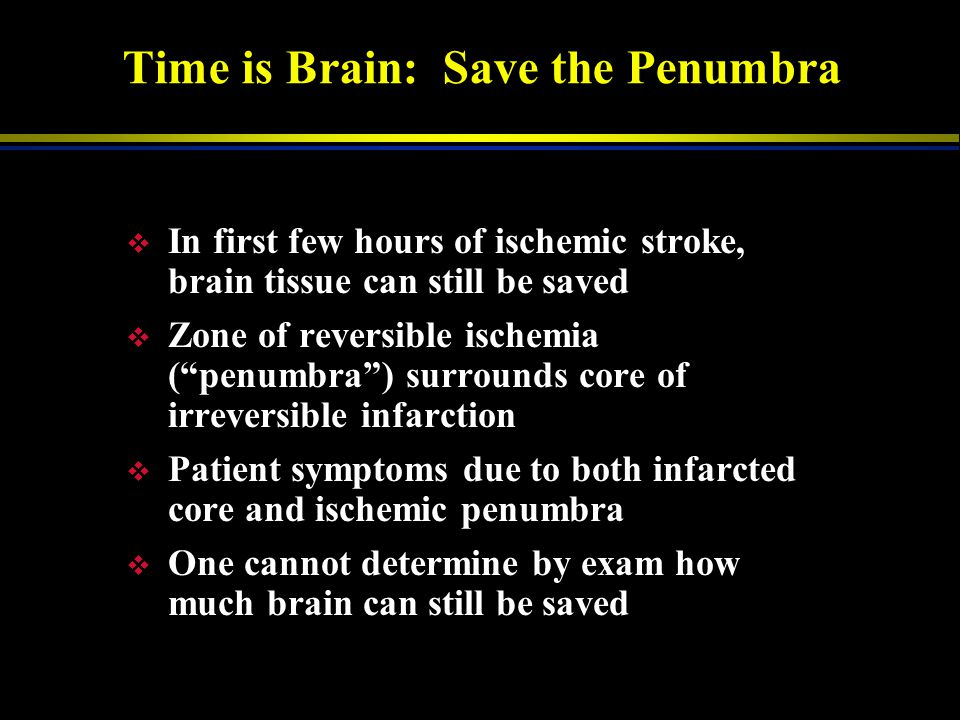 Time is Brain: Save the Penumbra