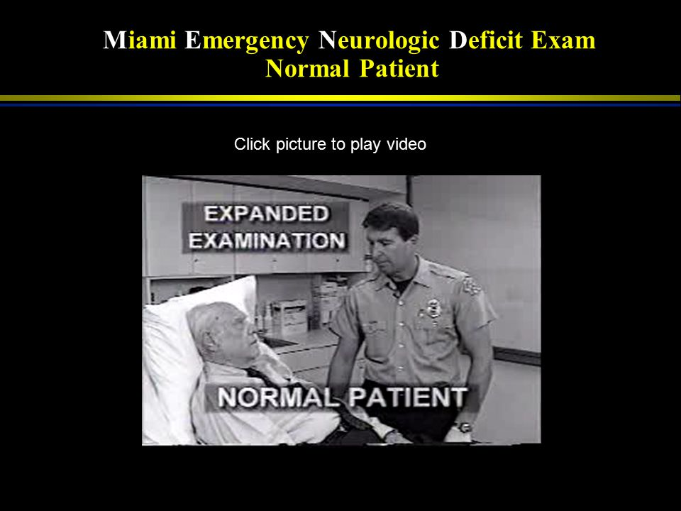 Miami Emergency Neurologic Deficit Exam Normal Patient