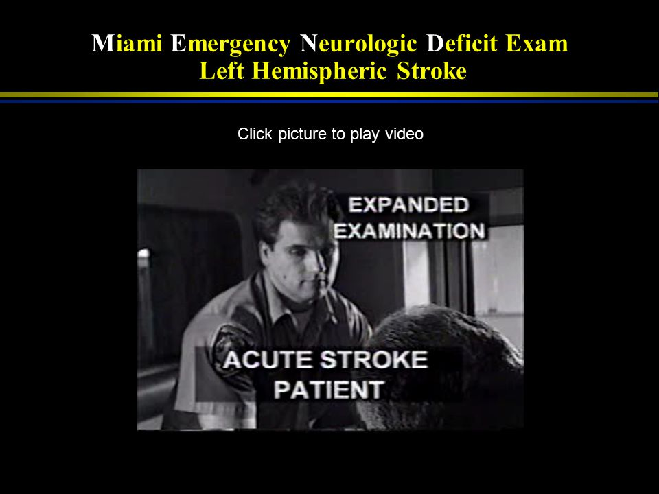 Miami Emergency Neurologic Deficit Exam Left Hemispheric Stroke
