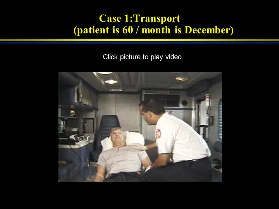 Case 1:Transport (patient is 60 / month is December)