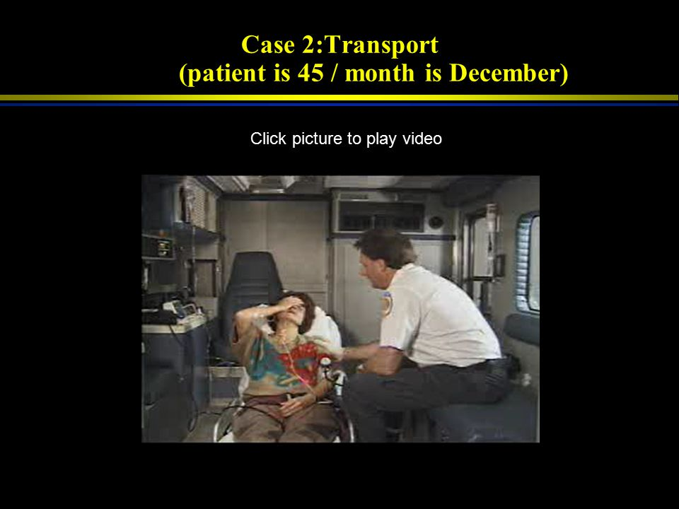 Case 2:Transport (patient is 45 / month is December)