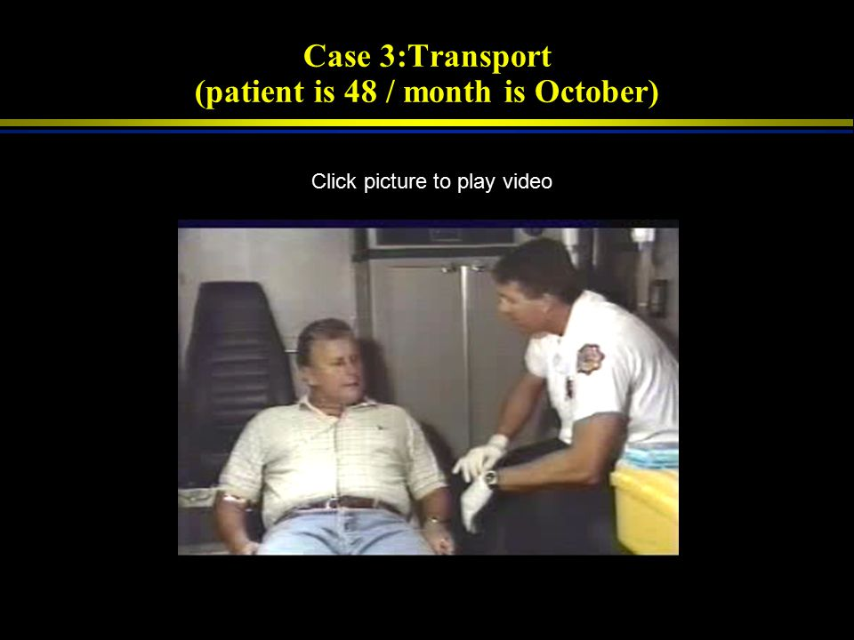 Case 3:Transport (patient is 48 / month is October)
