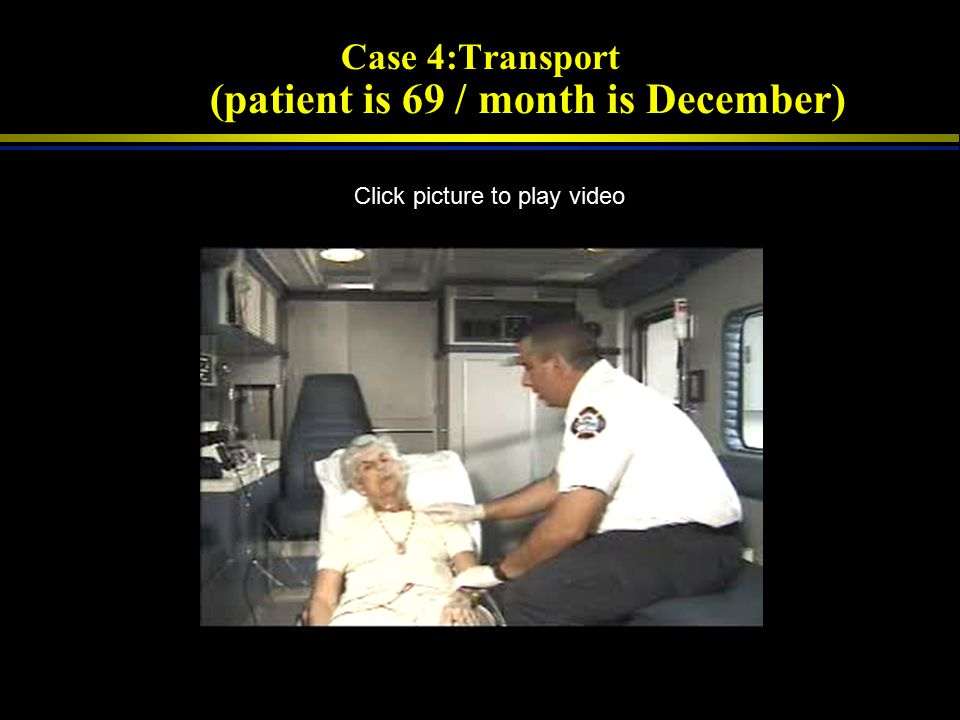Case 4:Transport (patient is 69 / month is December)