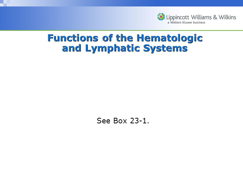 Functions of the Hematologic and Lymphatic Systems