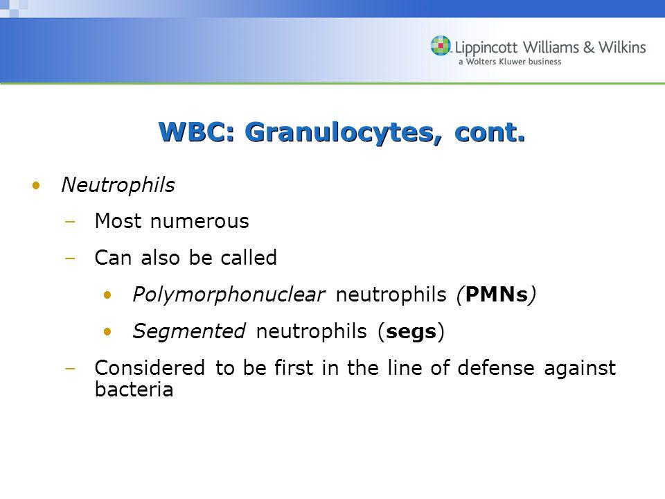 WBC: Granulocytes, cont.