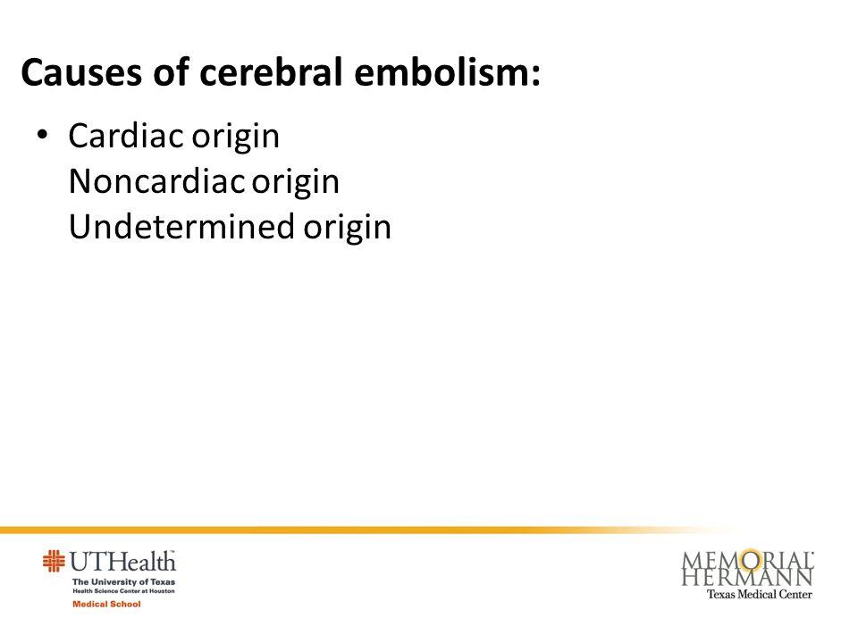 Causes of cerebral embolism: