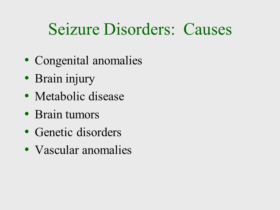 Seizure Disorders: Causes
