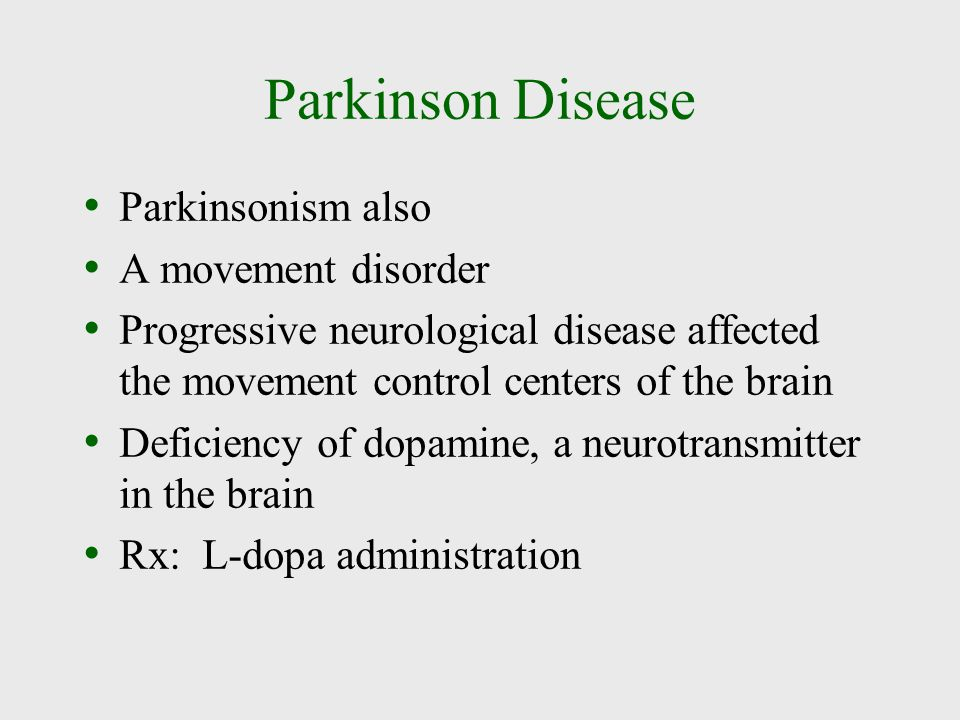 Parkinson Disease Parkinsonism also A movement disorder