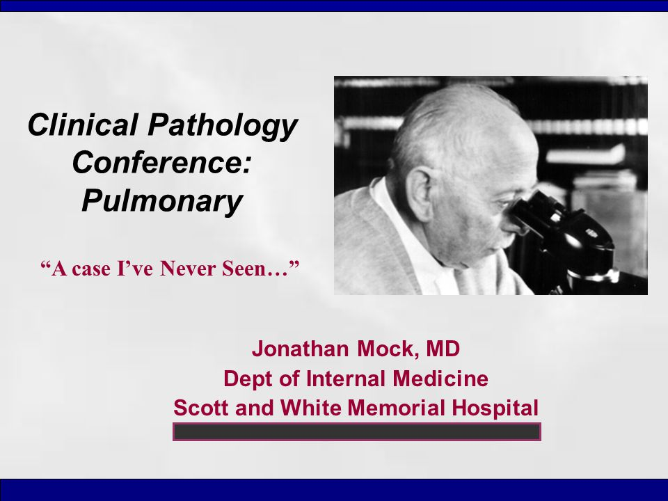 Clinical Pathology Conference: Pulmonary