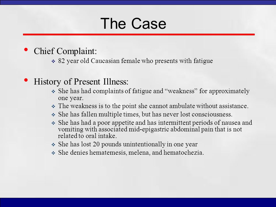 The Case Chief Complaint: History of Present Illness: