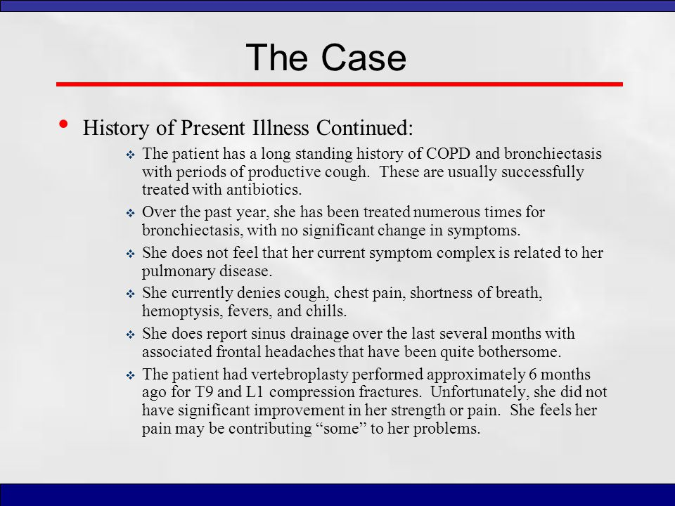 The Case History of Present Illness Continued: