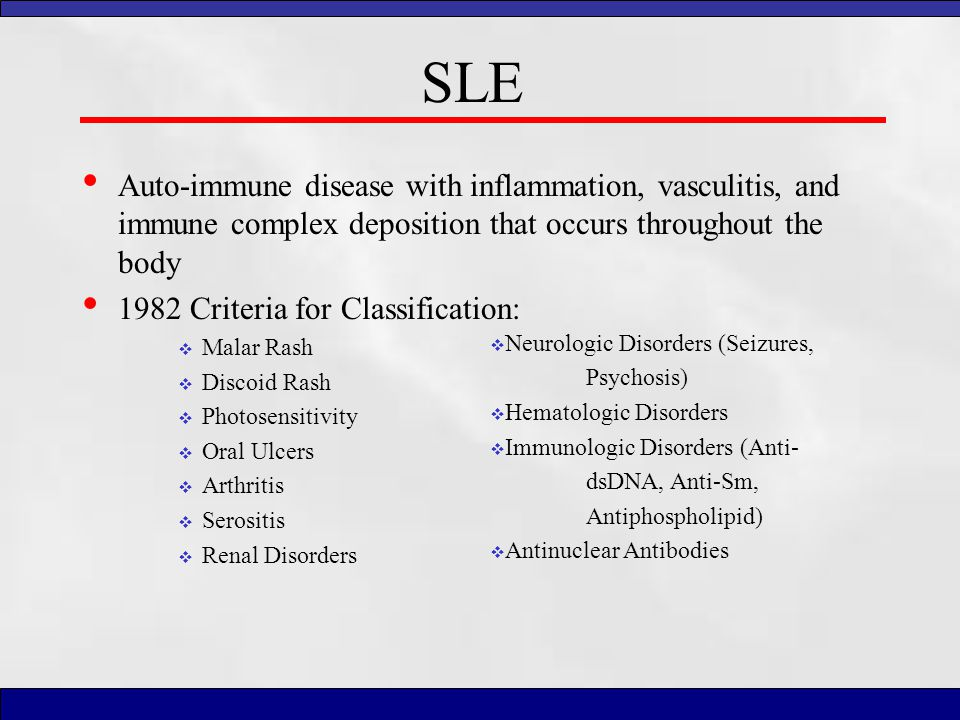 SLE Auto-immune disease with inflammation, vasculitis, and immune complex deposition that occurs throughout the body.