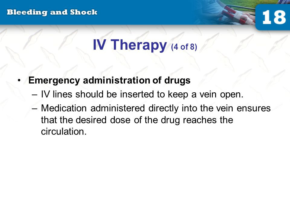 IV Therapy (5 of 8) Flow rate Typically determined by local protocol