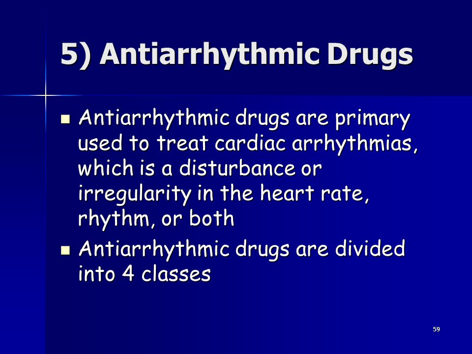 5) Antiarrhythmic Drugs