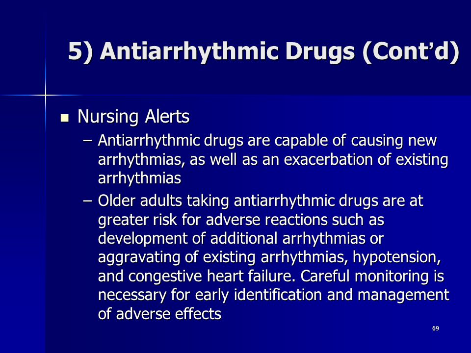 5) Antiarrhythmic Drugs (Cont'd)