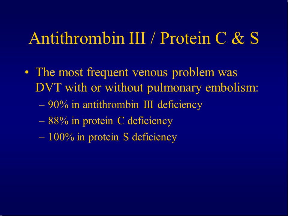 Antithrombin III / Protein C & S