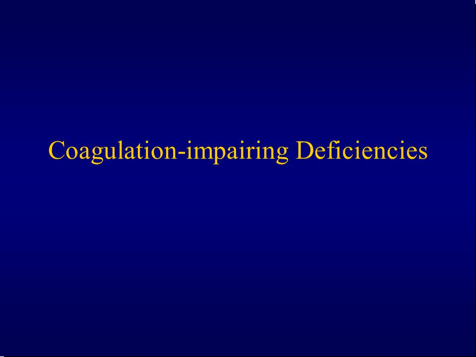 Coagulation-impairing Deficiencies