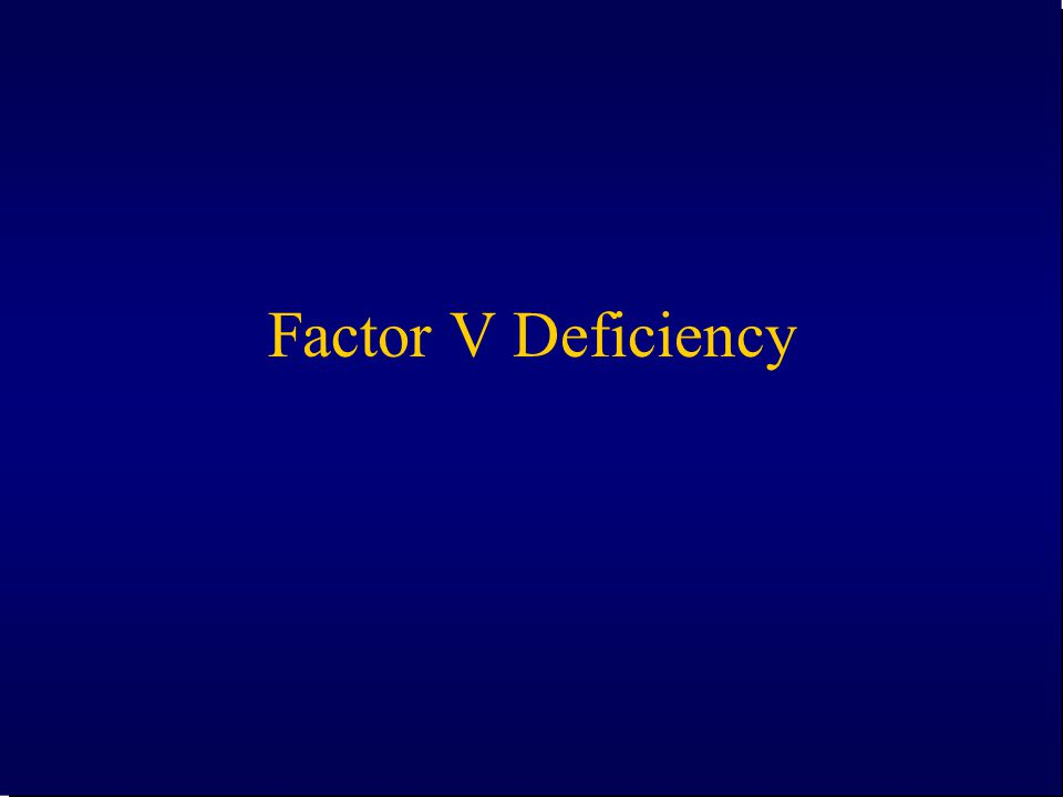 Factor V Deficiency