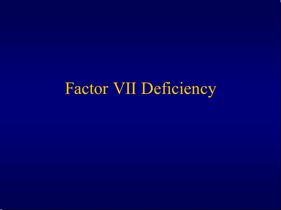 Factor VII Deficiency