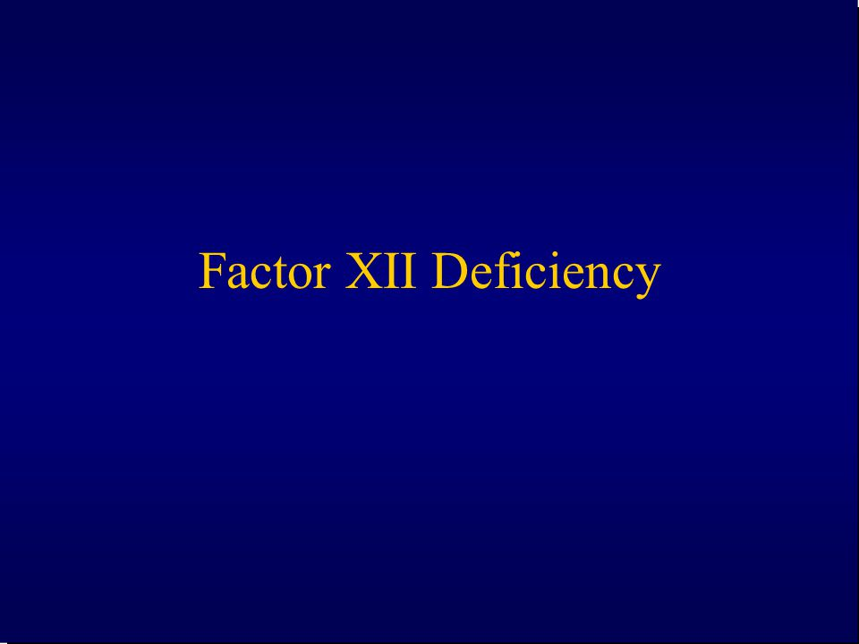 Factor XII Deficiency