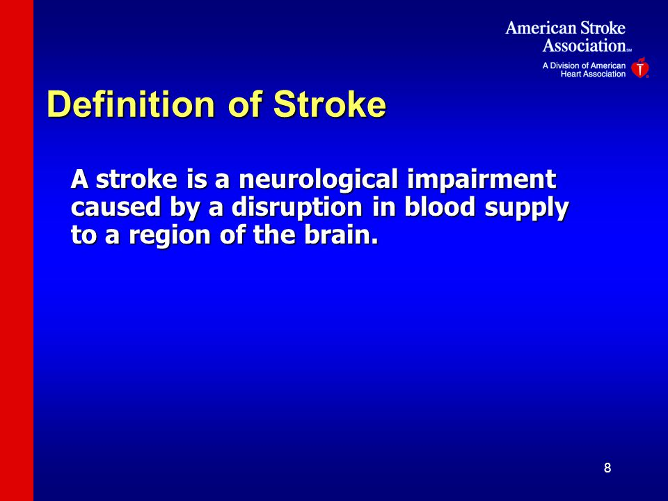Definition of Stroke A stroke is a neurological impairment caused by a disruption in blood supply to a region of the brain.