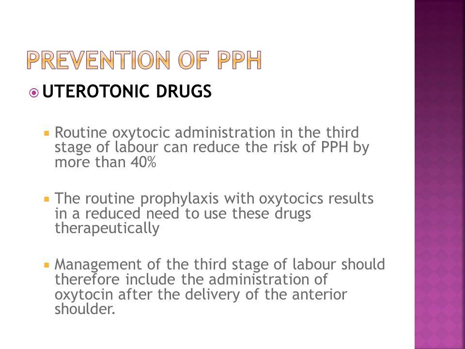 PREVENTION OF PPH UTEROTONIC DRUGS