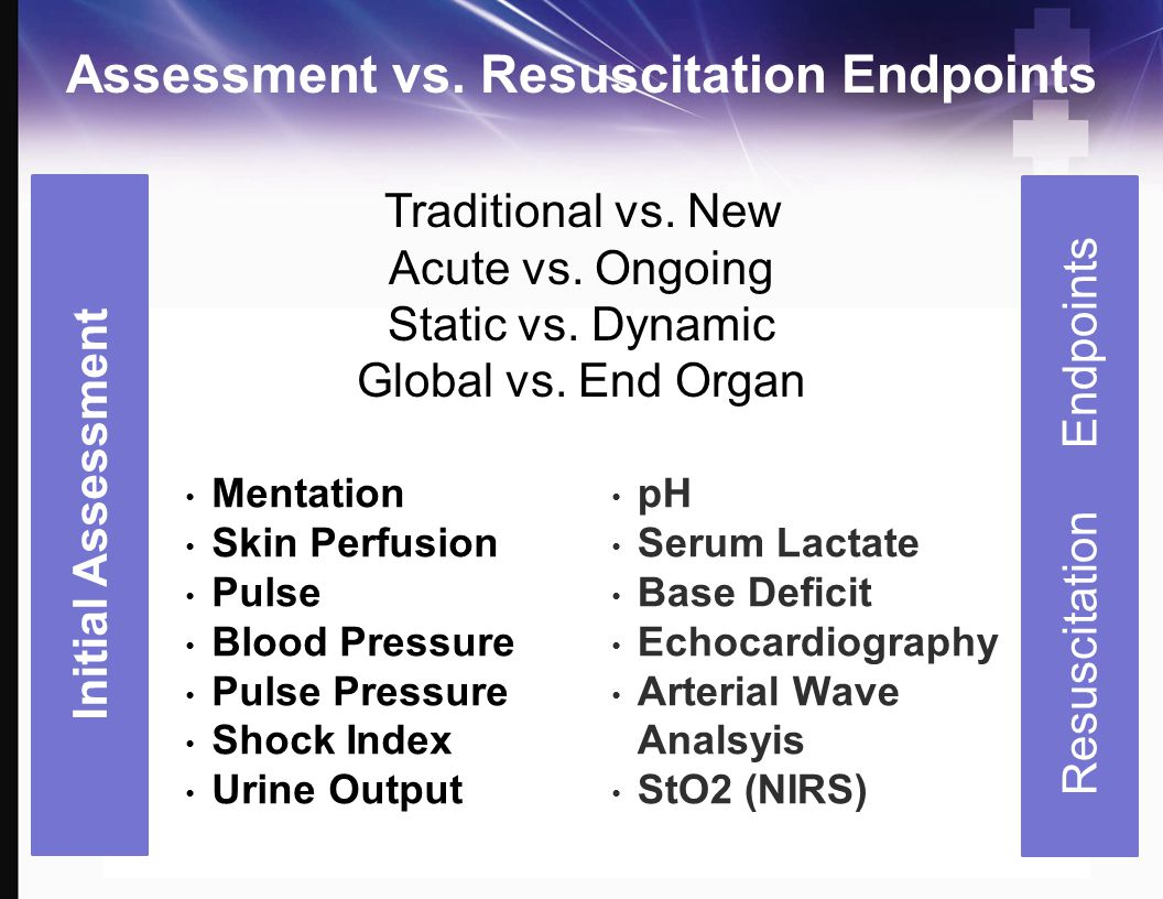 Assessment vs. Resuscitation Endpoints
