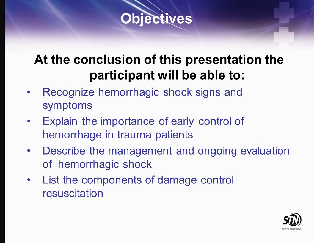 4_Hemorrhagic Shock Objectives. At the conclusion of this presentation the participant will be able to: