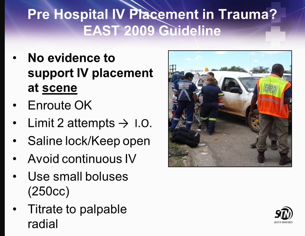 Pre Hospital IV Placement in Trauma EAST 2009 Guideline